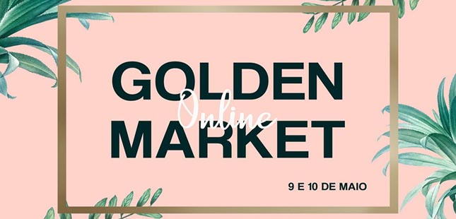 Este fim de semana há Golden Market Online
